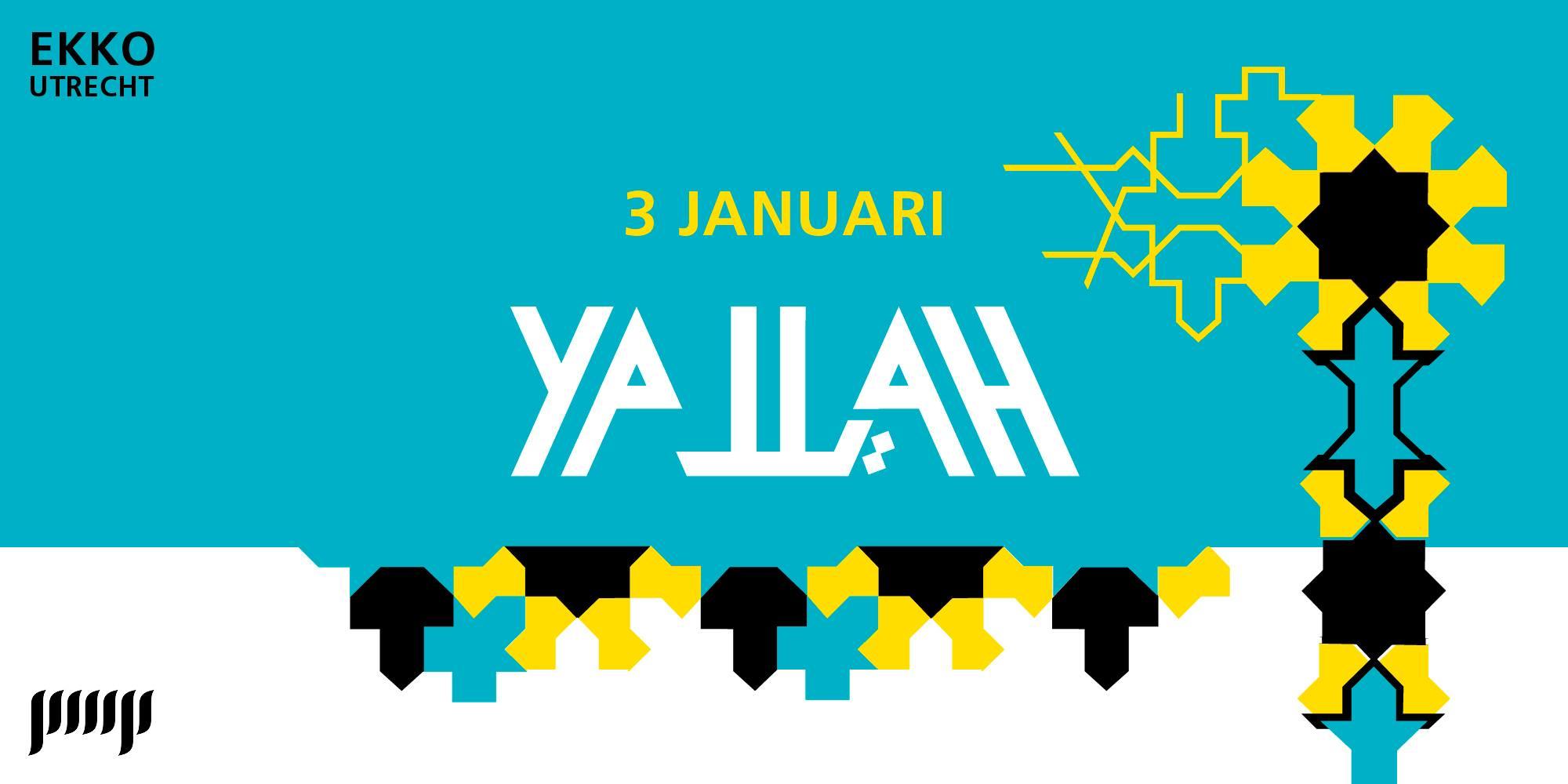 Yallah! Yallah! | EKKO, Utrecht: Friday 3 January