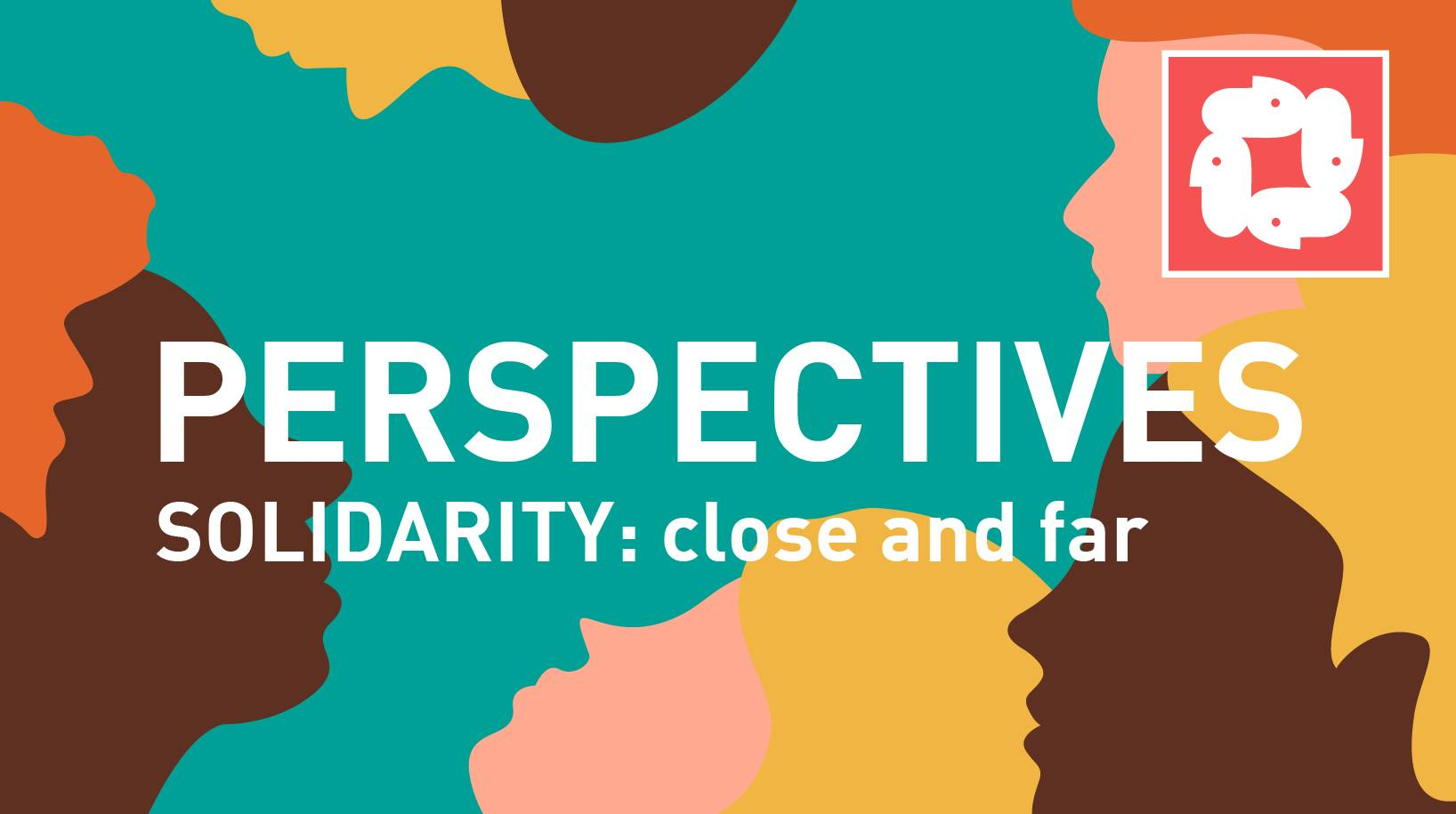 Perspectives_Solidarity: Close and Far
