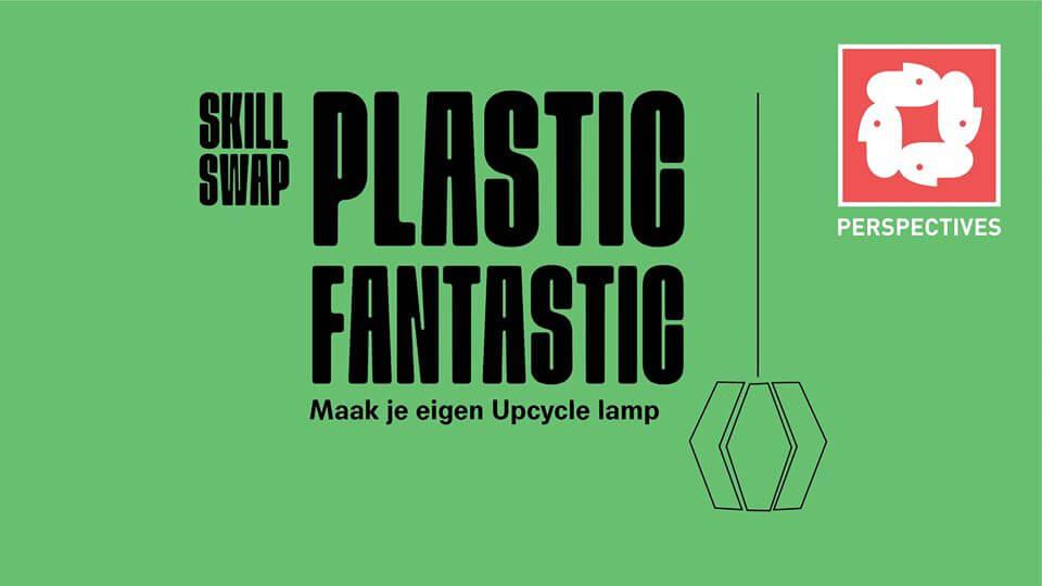 Plastic Fantastic_Skill Swap_Perspectives
